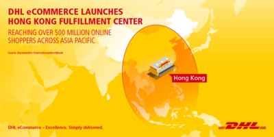 DHL eCommerce launches new Fulfillment Center in Hong Kong, reaching over 500 million online shoppers across Asia Pacific.