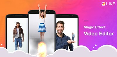 LIKE - A Trendy Magic Video Editor on Mobile