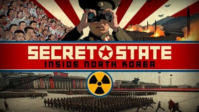 Secret State: Inside North Korea