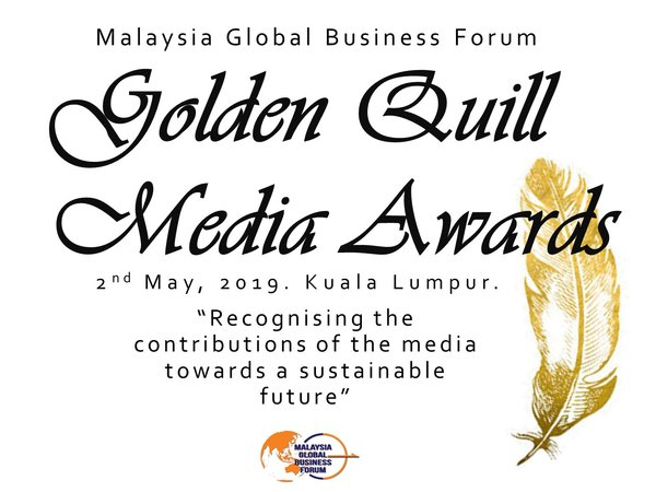 The Malaysia Global Business Forum - Golden Quill Media Awards will recognise the contributions of the media towards a sustainable future.