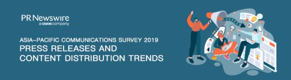 PR Newswire Asia-Pacific Communications Survey 2019 - Press Releases and Content Distribution Trends
