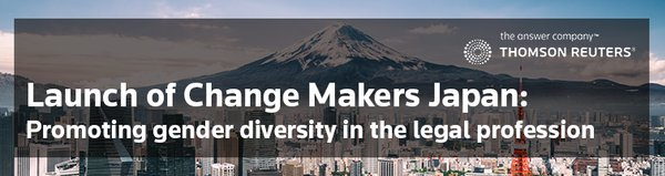 Launch of Change Makers Japan: Promoting gender diversity in the legal profession