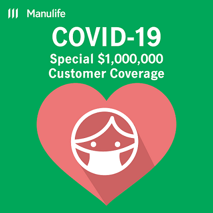 In these challenging times of the COVID-19 virus outbreak, Manulife is committed to setting aside S$1,000,000 in additional coverage to ease the burden of our customers.