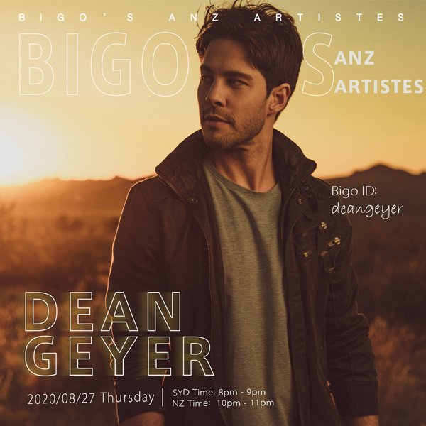 Enjoy Dean Geyer's show on Bigo Live on 27 Aug