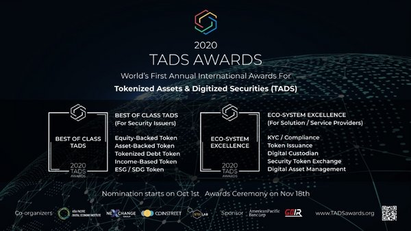 "The Tokenized Assets & Digital Securities Awards (""TADS Awards"") is the world's first annual international awards for Tokenized Assets & Digital Securities sector. It celebrates this industry by recognizing and honoring significant contributions and distinguished achievements worldwide."