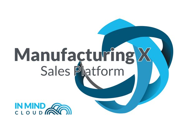 Manufacturing X - Sales Platform by In Mind Cloud