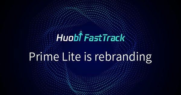 Huobi Prime rebrands to FastTrack