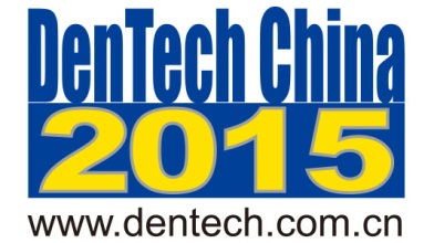 DenTech China 2015 Trade Exhibition to Host Increased International Opportunities