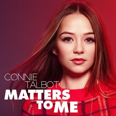Then & Now: Britain's Got Talent Star Connie Talbot Turns Stunning Singer-songwriter with new album Matters To Me out now from Evolution Music Group