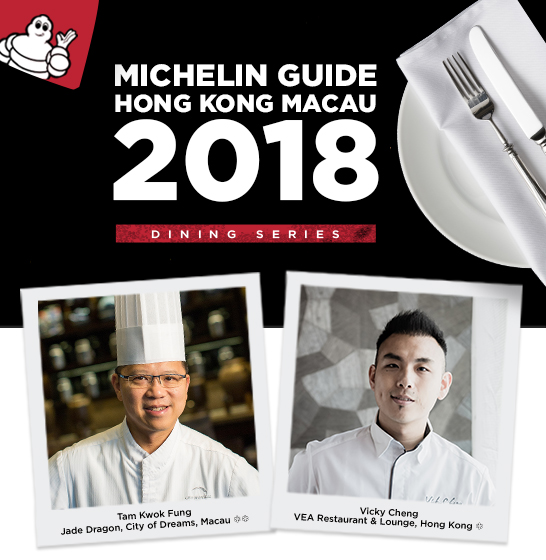 "The Michelin Guide Hong Kong Macau Kicks off the ""2018 International Chef Showcase Series With Vicky Cheng of VEA Restaurant and Tam Kwok Fung of Jade Dragon"""