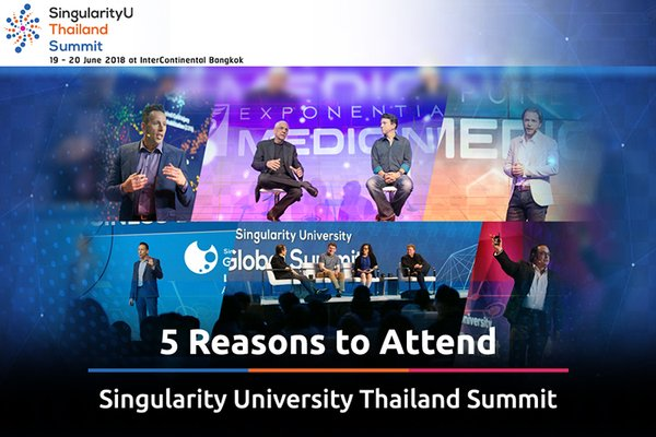 Five Reasons to Attend Singularity University Thailand Summit 2018