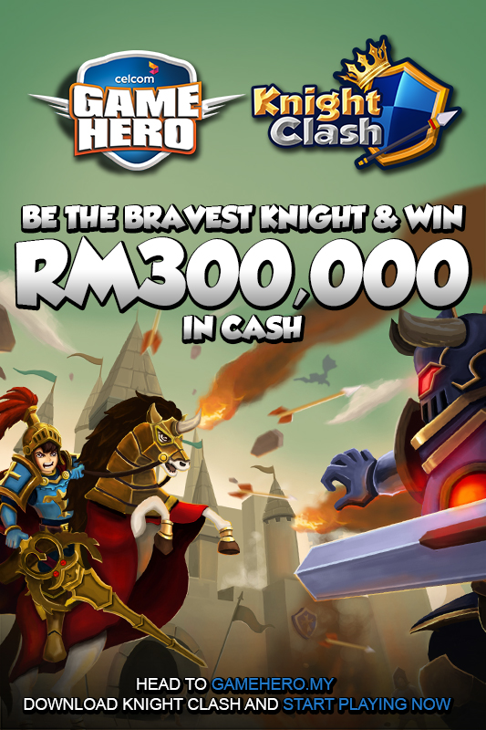 Celcom Game Hero offers cash prize pool of RM300,000 in fifth mobile game tournament, Knight Clash.