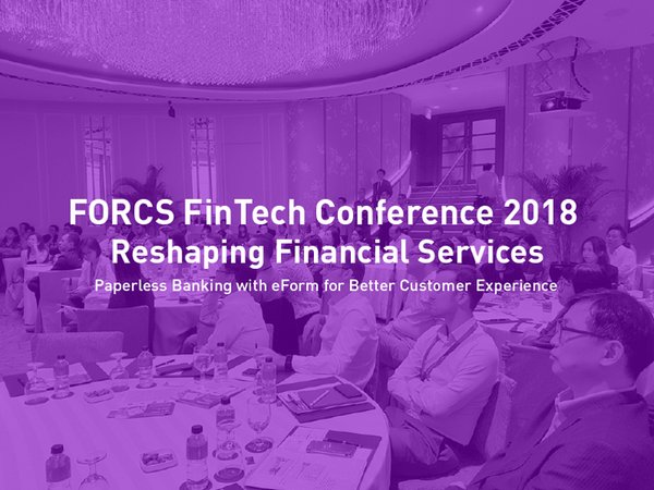FORCS Fintech Conference 2018 to Focus on Paperless Banking Process Improvements