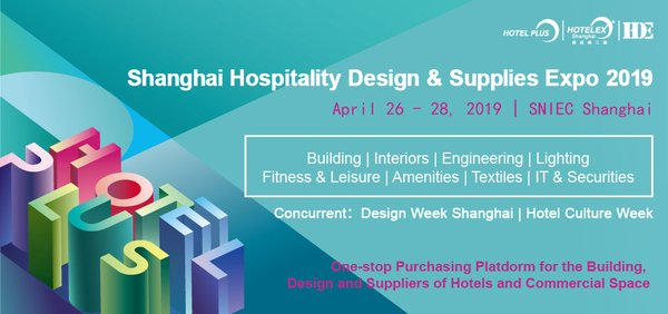 Hotel Plus - HDE 2019 Set to be Held in Shanghai on Apr 26 - 28