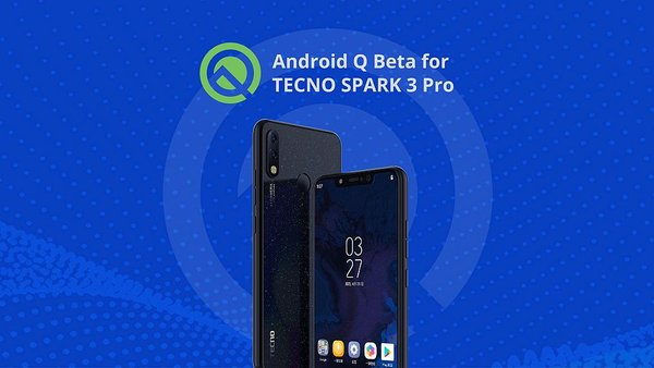 TECNO Mobile Announced Plans at Google IO 2019 about SPARK 3 Pro Upgrading to Android(TM) Q Beta