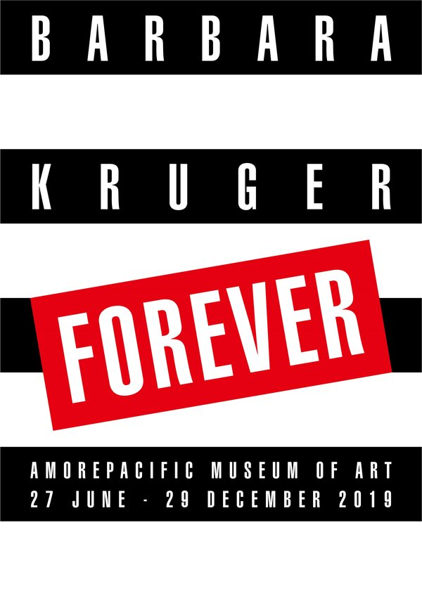 "Amorepacific Museum of Art to host Barbara Kruger's first solo exhibition ""FOREVER"" in Asia"