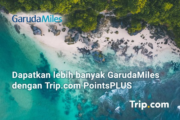 Trip.com and Garuda Indonesia Launch PointsPLUS Trip.com and GarudaMiles