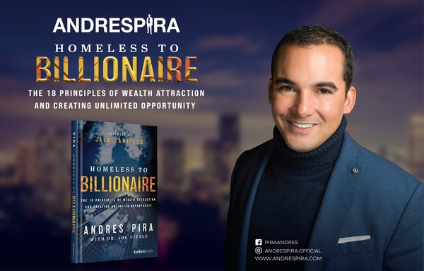 Forbesbooks 'Homeless To Billionaire' Captures Story of Real Estate Tycoon Andres Pira and Principles of Attracting Wealth to Singapore on Amazon.com