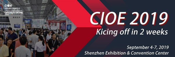Highlights of CIOE 2019 in Shenzhen this September