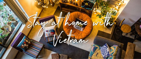 Vietnam Publishes 'Stay At Home with Vietnam' Kit for Housebound Travellers