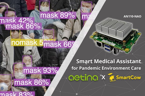 Aetina x SmartCow: Introduce Medical Assistant for Pandemic Environment Care