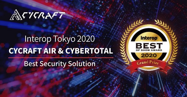 CyCraft AIR & CyberTotal Win Best of Show Grand Prize Award for Security Solutions at Interop Tokyo 2020
