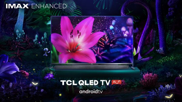TCL QLED TV's Audiovisual Performance Recognized with IMAX Enhanced Certification