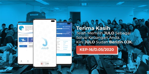 JULO has officially licensed as a lending service provider under Financial Services Authority/Otoritas Jasa Keuangan (OJK) circulation No KEP-16/D.05/2020 on 19 May 2020.