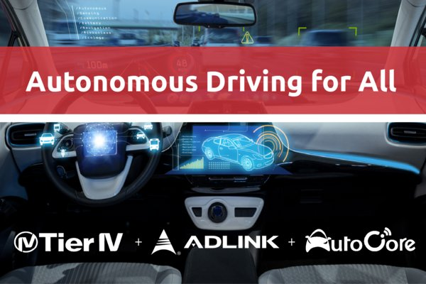Autonomous Driving for All,凌华科技联手Tier IV与AutoCore.ai