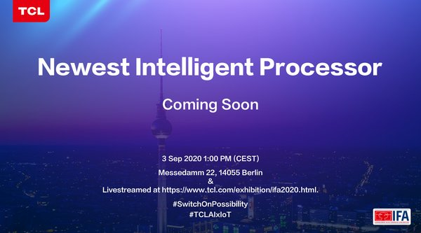 TCL Brings Newest Intelligent Processor to IFA 2020 with Theme of #SwitchOnPossibility